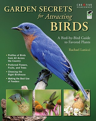 Garden Secrets for Attracting Birds By Lanicci, Rachael